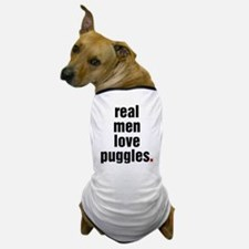 Real Men - puggle Dog T-Shirt
