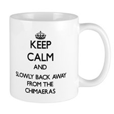 Keep calm and slowly back away from Chimaeras Mugs