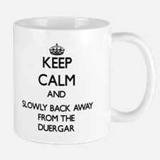 Keep calm and slowly back away from Duergar Mugs