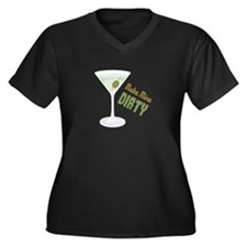 Make Mine Dirty Plus Size T-Shirt