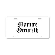 Manure Occureth Aluminum License Plate
