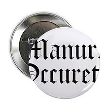 """Manure Occureth 2.25"""" Button"""