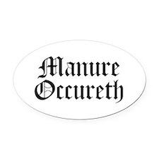 Manure Occureth Oval Car Magnet