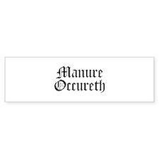 Manure Occureth Bumper Sticker