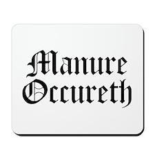 Manure Occureth Mousepad