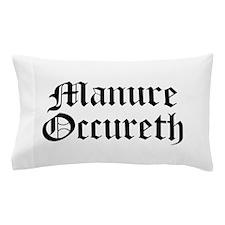 Manure Occureth Pillow Case