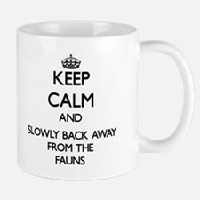 Keep calm and slowly back away from Fauns Mugs