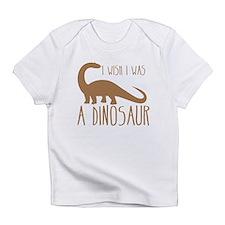 I wish I was a DINOSAUR Infant T-Shirt