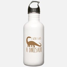I wish I was a DINOSAUR Sports Water Bottle