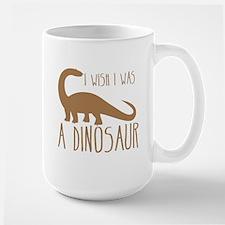 I wish I was a DINOSAUR Mugs