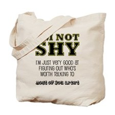 Im Not Shy Youre Boring Tote Bag