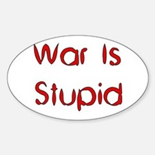 War Is Stupid Oval Decal