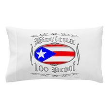 Boricua 100 Proof2 Pillow Case