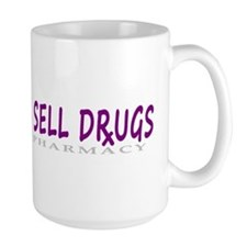 I Sell Drugs Mug