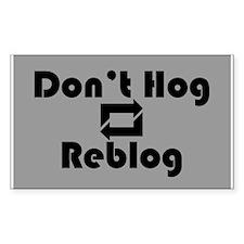 Don't Hog, Reblog Decal