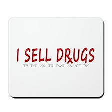 I Sell Drugs Mousepad