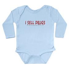 I Sell Drugs Long Sleeve Infant Bodysuit