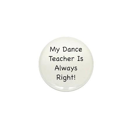 My Dance Teacher Is Always Ri Mini Button (100 pac