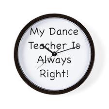 My Dance Teacher Is Always Ri Wall Clock