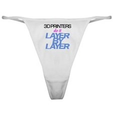 3D Printers do it layer by layer Classic Thong