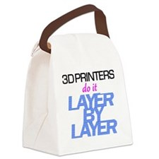 3D Printers do it layer by layer Canvas Lunch Bag