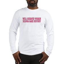 Well-behaved women Long Sleeve T-Shirt