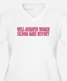 Well-behaved women T-Shirt