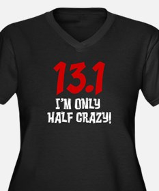 13.1 only half crazy Plus Size T-Shirt