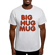 Big-Hug-Mug T-Shirt