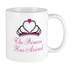 The Princess Has Arrived Mugs