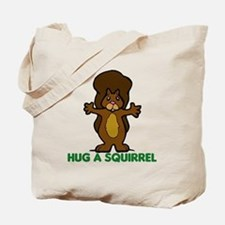 Hug a Squirrel Tote Bag