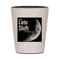 The Late Shift with Steve Shot Glass