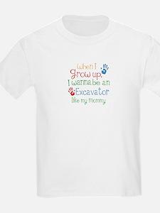 Excavator Like Mommy T-Shirt