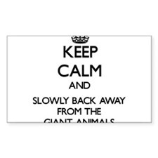 Keep calm and slowly back away from Giant animals