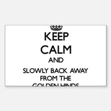 Keep calm and slowly back away from Golden Hinds S