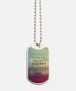 Inspirational Quote  Dog Tags