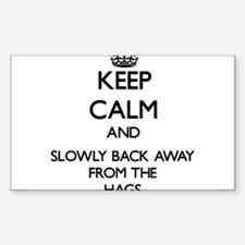Keep calm and slowly back away from Hags Decal