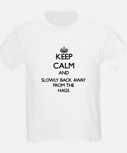 Keep calm and slowly back away from Hags T-Shirt