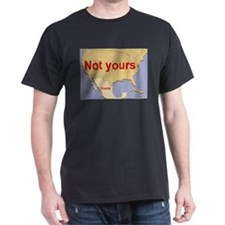 NOT YOURS T-Shirt