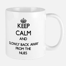 Keep calm and slowly back away from Nues Mugs