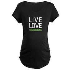 Live Love Numismatics T-Shirt
