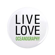 "Live Love Oceanography 3.5"" Button"