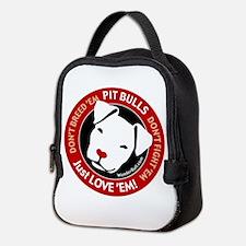 Pit Bulls: Just Love 'em! Neoprene Lunch Bag