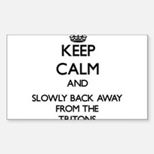Keep calm and slowly back away from Tritons Sticke