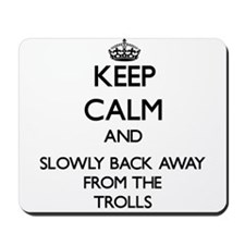 Keep calm and slowly back away from Trolls Mousepa