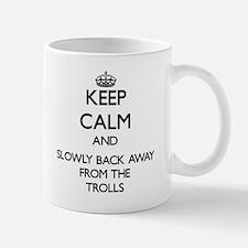 Keep calm and slowly back away from Trolls Mugs