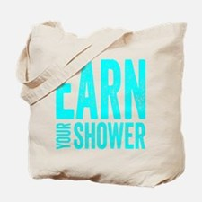 Earn Your Shower Tote Bag