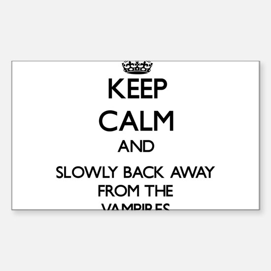 Keep calm and slowly back away from Vampires Stick