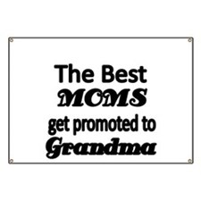 The Best Moms get promoted to Grandma Banner