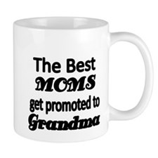 The Best Moms get promoted to Grandma Mugs